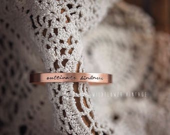 Cultivate Kindness Bracelet | Copper Cuff Jewelry Hand Stamped Gifts for her Cursive Inspirational Be Kind Kindness Matters Proverbs 3:3