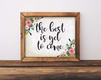 The Best Is Yet To Come, The Best Is Yet To Come Printable, Antique Wall Art, Motivational Printable, Bedroom Wall Art, Anniversary Gift