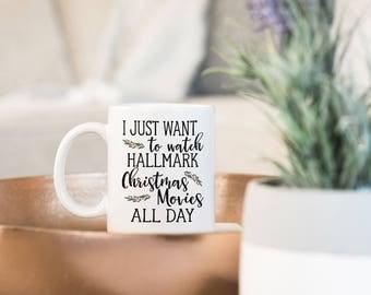 I Just Want To Watch Hallmark Christmas Movies All Day Mug, Funny Coffee Mug, Christmas Mug, Funny Christmas Gift, Sister, Best Friend, Cup