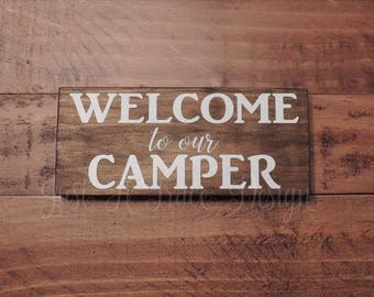 Welcome To Our Camper Sign - Wooden Sign - Wall Decor - Hand Painted - Camping - Camper - Outdoors