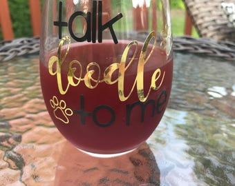 Goldendoodle/Labradoodle/Doodle dog wine glass/mug: talk doodle to me