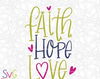 Faith Hope Love SVG, Christian, Cute, Heart, Handlettered, DXF, Cut File, Cricut & Silhouette Compatible Design, Digital Download SVG Bliss