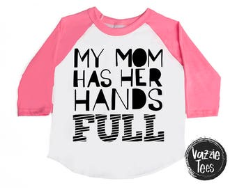 SALE - My Mom has Her Hands Full Shirt - Mommy and Me - Unisex Kids' Shirts - Holiday Kids' Gifts - Trendy Kids' Tees - Black Friday Sale