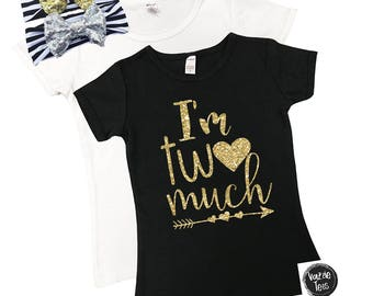 I'm TWO much Shirt - Two Much - 2nd Birthday Shirt - Glitter Birthday Shirt - Toddler Girl Birthday Shirt - 2 year old - TWO - Two Year Old