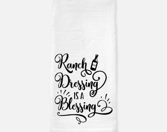 Ranch Dressing Kitchen Towel | Tea Towel Flour Sack | Ranch Dressing is a Blessing