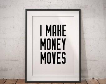 Hip Hop Lyrics I Make Money Moves   Rap Lyrics, Song Lyrics, Hip Hop Wall Art, Typography, Digital Download, Printable Poster