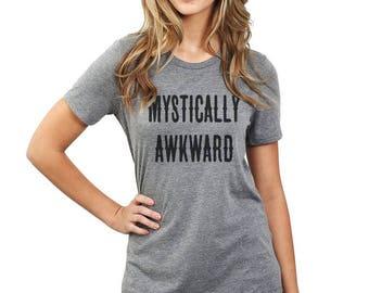 MYSTICALLY AWKWARD Funny Ladies T-shirt