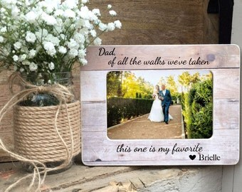 SUMMER SALE Father of the Bride Frame Gift Dad of all the walks we've taken this one is my favorite  I loved you first Gift for Dad