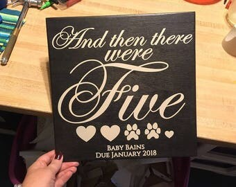 And Then There Were FIVE Baby Announcement Sign, Maternity Photo Prop. Hand Painted Wood Sign- PERSONALIZATION available- Hearts & Pawprints