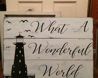 What a wonderful world sign • Song Lyrics on wood • Lighthouse sign • Memorial sign • In memory of • Shabby Chic • Farmhouse Decor • Pallet