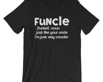 Funcle T-Shirt | Funcle Definition | Funny Unce Shirt | Gift for Uncle