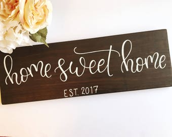 Home Sweet Home Wood Sign - Home wood sign, EST sign