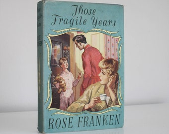 Those Fragile Years by Rose Franken 1950's vintage hardback book Claudia series Book club edition