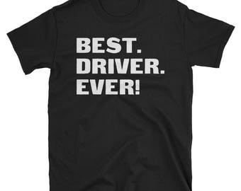Driver Shirt, Driver Gifts, Driver, Best. Driver. Ever!, Gifts For Driver, Driver Tshirt, Funny Gift For Driver, Driver Gift