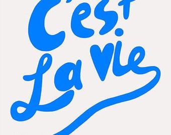 C'est La Vie art print, typography, quote art print