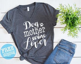 Dog Mother Wine Lover © , Dog Mother Wine Lover shirt, Fur Mama shirt, Unisex v-neck, Wine Lover Dog Mother