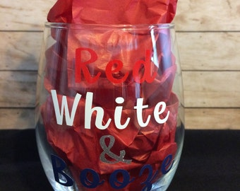 SALE BOGO 50% OFF Red White and Booze Fourth of July wine glass, 4th of July wine glass, funny fourth of july cup, summer wine