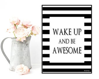 Wake up and be awesome quote, Inspirational poster, Positive art quote print, Inspirational art, Feel good art, Wall art decor, Home decor