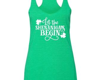 Let the shenanigans begin Triblend racerback, St. patrick's day shirt, St. Patty's shirt, shenanigans shirt, shenanigans, party shirt