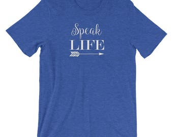 Speak LIFE Bella Canvas T-Shirt