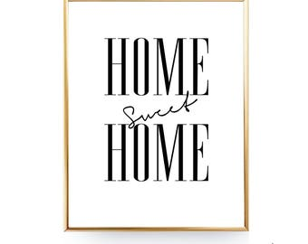 Home Sweet Home Print Instant Download Home Decor Home Sweet Home Sign New Home Gift Home Printable Art First Home Gift Home Quote Home Art