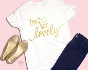 Isnt She Lovely - Toddler Shirt - Toddler Shirts - Toddler Tshirt - Shirt - Kids Shirt - Toddler Girl Clothes - Girls Shirt - Kids T-Shirts