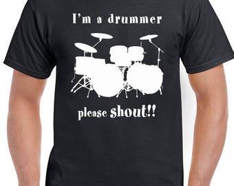 I'm a Drummer Please Shout ~ Mens Mens Funny Drum Kit Drumming T-Shirt 208