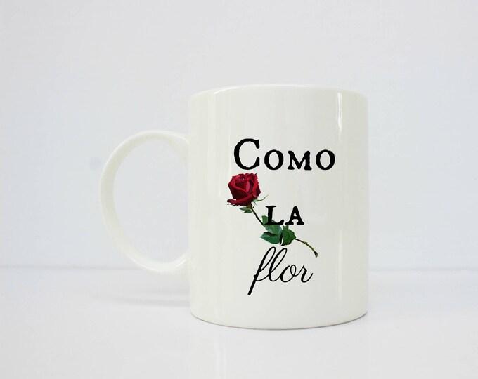 Como la flor - Selena Quintanilla - Selena - Spanish mug - Latinx - latina - gift for her