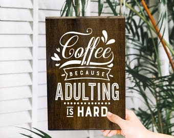 Coffee Lover Gift, Coffee Decor, Coffee Sign, But First Coffee, Coffee Because Adulting Is Hard, coffee bar, Coffee Lover, Coffee Addict