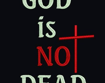 God Is Not Dead - 4x4, 5x7, 6x10 - Christian Machine Embroidery design - 3 sizes, Christian Embroidery, religious design, Jesus, Church