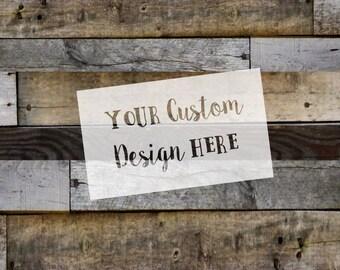 Custom Stencils - Made Using Your Design!