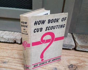 How Book of Cub Scouting. Boy Scouts of America1950s/1951/hardcover/childrens/guide/manual/outdoors/camping/boys/nature/crafts/activities