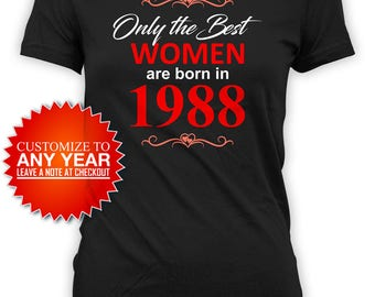 30th Birthday Gifts Ideas For Her Birthday T Shirt Bday Present Custom Birthday Shirt The Best Women Are Born In 1988 Birthday Tee - BG480