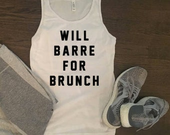 Will Barre for Brunch Workout Tank - Barre Shirt - Funny Wine Workout Shirt - Funny Brunch Shirt - Custom Workout Shirt - Funny Workout Tank