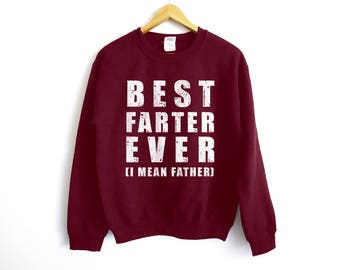 Best Farter Ever Sweater - Father's Day Sweater - Father Sweater - Gift For Him - Dad Sweater - Father Gift - Dad Shirt - Husband Shirt