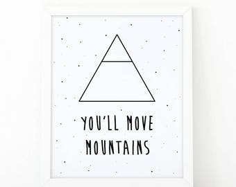 You'll move mountains, Quote print, playroom art, printable art, nursery wall art, Mountains quote, nursery print, instant download, nursery