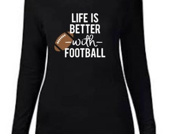 Life is Better with Football