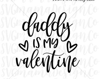 Daddy Is My Valentine SVG Baby Valentines Day SVG Cut File for Cricut and Silhouette