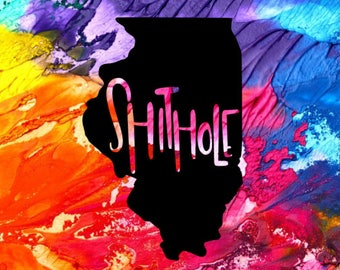 Shithole Illinois Decal / Illinois Decal / Car Decal