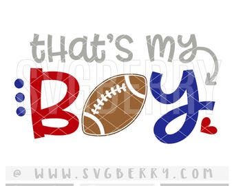 Thats My Boy SVG / Football Mom Shirt Tshirt / Football Heart Iron On / Gifts For Mom / Live Love Football Applique Cutting Files / Bk