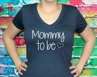 Mommy To Be V-neck- Women's shirt, Pregnancy and Pregnancy announcement shirt, vneck.