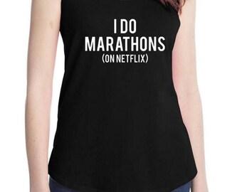 I do marathons on Netflix - Running tank - Gift for Teen - Gift for mom - Tv - Netflix - Workout shirt - Birthday Gift - Christmas Gift