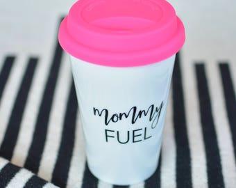 Mommy Fuel Travel Mug   Mom Travel Mug   Mothers Day Gift   Gift for Mom   Mothers Day Tumbler   Inspirational Mug   Mug for Mom  