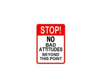 No Bad Attitudes Sign