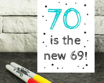 funny 70th birthday card - 70 is the new 69 - humorous birthday card - funny card for him - sarcastic card for men - seventieth birthday