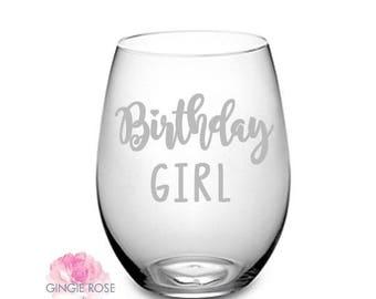 Birthday Girl Wine Glass/Party Wine Glass/Stemless Wine Glass/Personalized Wine Glass/Birthday Girl