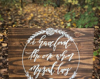 "Wedding Welcome Sign - Song of Solomon Wedding Sign - ""I Have Found the On Whom My Soul Loves"" Wedding Sign - Wedding Sign"