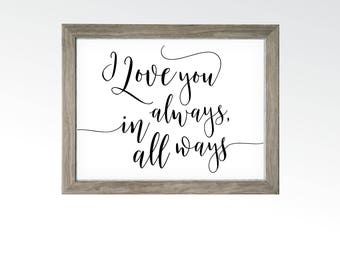 I Love You Always Sign - Newlywed Wall Art & Decor - Valentines Day Gift - Romantic Poetry Black Script - DIGITAL DOWNLOAD printable art