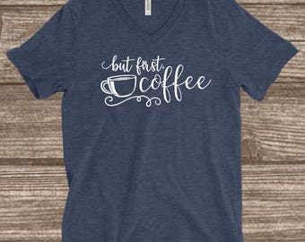 But First Coffee Heather Navy T-shirt - Coffee Shirts - Best Friend Gift