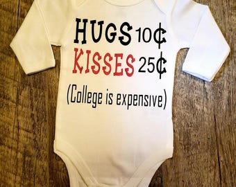 Hugs, Kisses, College, Kiss Me, Hug Me, College Is Expensive Onesie, Super Adorable and Makes A Great Baby Shower Gift - Can Add Cap